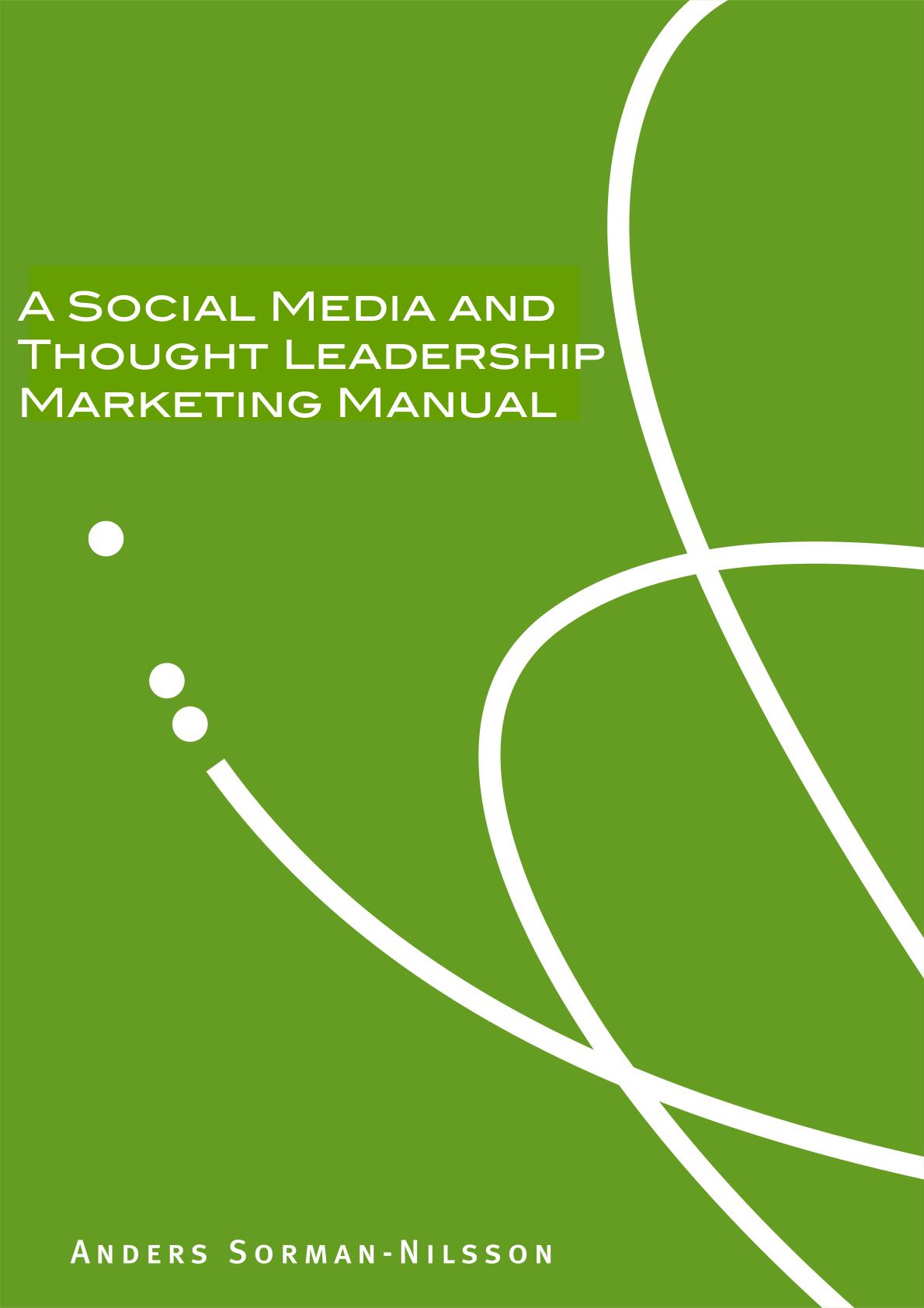 A Social Media and Thought Leadership Marketing Manual