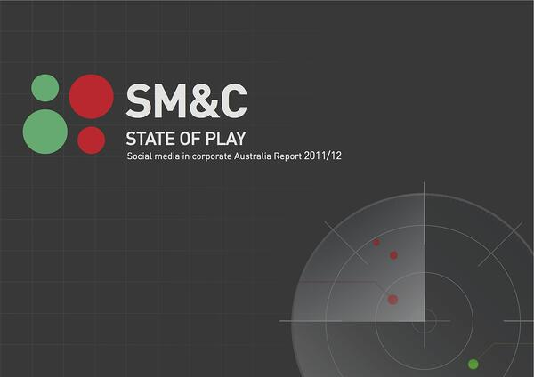The State of Play: Social Media in Corporate Australia 2011/2012 Report