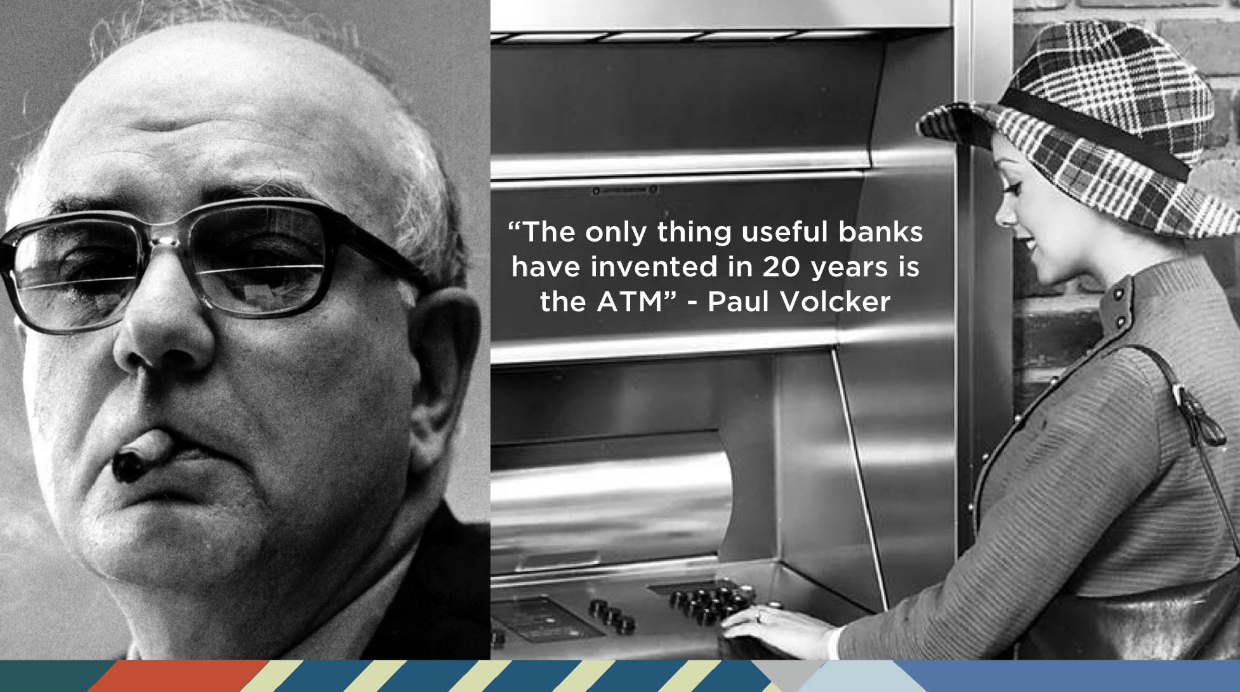 Paul Volcker ATM Banking Innovation
